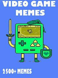 Video Game Meme - video games memes hilarious free video game memes jokes 2017