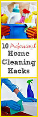 Spring Cleaning Hacks Best 25 Diy Professional Cleaning Ideas On Pinterest
