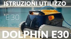 Robot Piscine Dolphin Supreme M4 by Robot Piscina Dolphin E30 Istruzioni Di Utilizzo Youtube