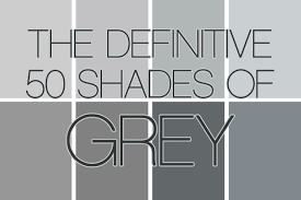 color shades of grey here are the definitive 50 shades of grey the frisky