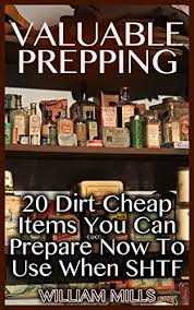 valuable prepping 20 dirt cheap items you can prepare now to use