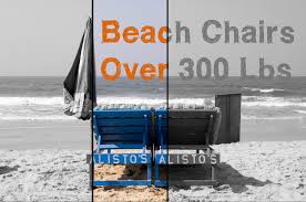 Fully Reclining Beach Chair Plus Size Beach Chairs 300 Lbs Plus Size People For Big And