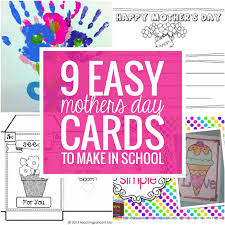 mothers day cards 9 easy mothers day cards to make in school teach junkie