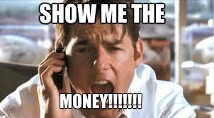Mo Money Meme - show me the money meme wakeman consulting group