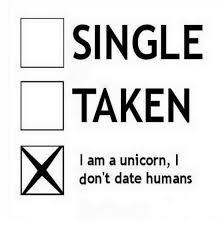 Single Taken Memes - single taken i am a unicorn i don t date humans meme on me me