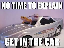 No Time To Explain Meme - no car meme 28 images no car memes best collection of funny no