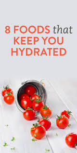 how to stay hydrated with 8 everyday foods fruits and vegetables