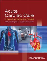 Anatomy And Physiology Saladin 6th Edition Acute Cardiac Care A Practical Guide For Nurses