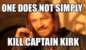 Kirk Meme - meme creator one does not simply kill captain kirk meme