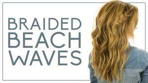 braided beach waves hair tutorial youtube