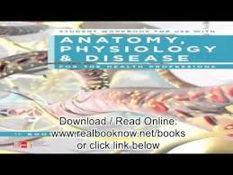 Anatomy And Physiology Pdf Books Student Workbook For Use With Anatomy Physiology And Disease For