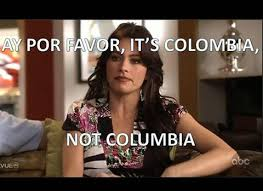 Colombia Meme - colombia vs columbia internet memes its colombia not columbia memes