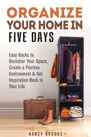Decluttering Your Home by Buy Organization Declutter U0026amp Organize Your Home In 7 Days