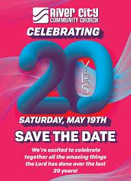 20 yr anniversary river city community church s 20th anniversary celebration weekend
