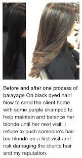 should wash hair before bayalage before and after one process of balayage on black dyed hair now