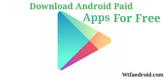 free paid android how to android paid apps for free with ease wtfandroid