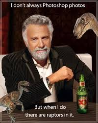 But When I Do Meme - the most interesting man in the world know your meme