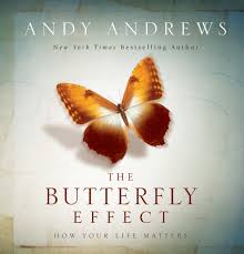 the butterfly effect how your matters andy