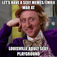 Sexy Adult Memes - let s have a sexy memes emoji war at louisville adult sexy