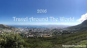 travel around the world in 2016 retired and travelling