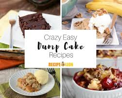 40 easy dump cakes cake mix recipes and more recipelion com