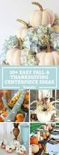 thanksgiving decorating ideas for the home best 25 thanksgiving centerpieces ideas on pinterest decorating