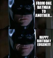 Happy Birthday Batman Meme - meme creator from one batman to another happy birthday eugene