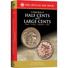 a guide book of half cents and large cents 1st edition the