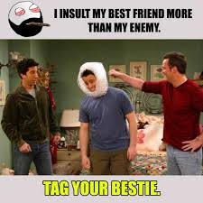 My Best Friend Meme - dopl3r com memes i insult my best friend more than my enemy