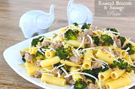 roasted broccoli and sausage pasta the complete savorist