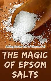 epsom salt vs table salt the magic of epsom salts adding epsom salt to houston soil kindle