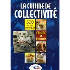 fiche technique cuisine collective la cuisine de collectivité techniques et méthodes pour la