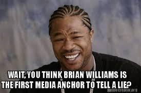 Lies Memes - brian williams memes meme creator wait you think brian williams