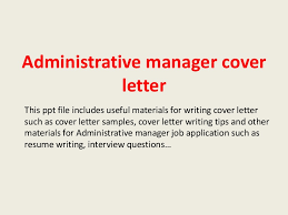 administrativemanagercoverletter 140221033414 phpapp02 thumbnail 4 jpg cb u003d1392953682
