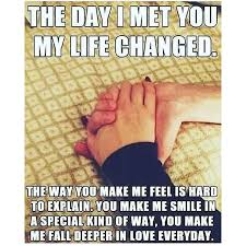 You Make Me Smile Meme - the day i met you my life changed the way you make me feel is hard