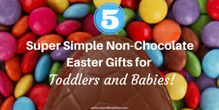 easter gifts for toddlers 5 simple non chocolate easter gifts for toddlers and babies