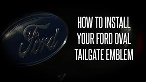 logo ford 2017 how to install your ford oval tailgate emblem youtube