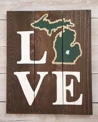 Home Decor Stores In Michigan Love Michigan State Spartans Wooden Sign By Larissajbeers On Etsy