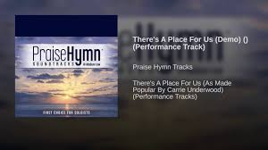 A Place Hymn There S A Place For Us Demo Performance Track
