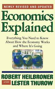 Economics Explained Everything You Need To Know About How The
