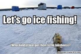 Ice Fishing Meme - fishing