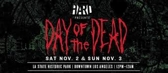 hard day of the dead lineup announced la music blog