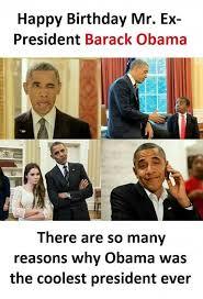 Obama Happy Birthday Meme - dopl3r com memes happy birthday mr ex president barack obama