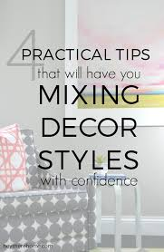 home decor styles 4 practical tips that will have you mixing decor styles with