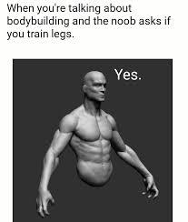 Body Building Meme - the best bodybuilding memes memedroid