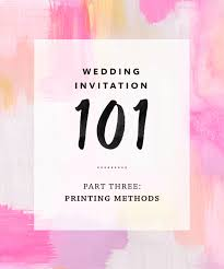 Wedding Invitation Printing Wedding Invitation 101 Part 3 Printing Methods
