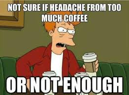 Memes About Coffee - 15 memes every coffee addict will understand
