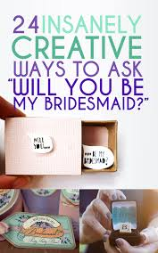 asking to be bridesmaid ideas 23 insanely creative ways to ask will you be my bridesmaid
