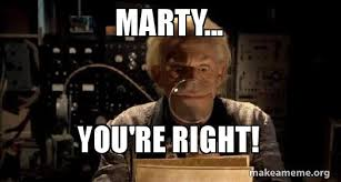 You Re Right Meme - meme marty you re right ha ha funny life steemit