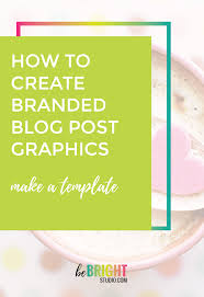 create a blog post image template for your brand u2013 be bright